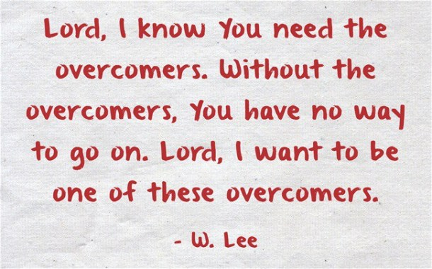 Lord-I-know-You-need-the-overcomers.