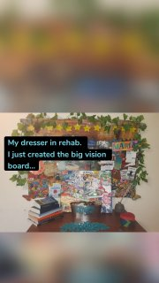My dresser in rehab. I just created the big vision board...